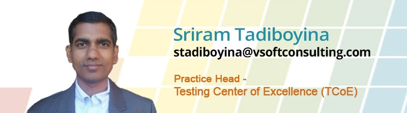 Sriram Tadiboyina, Practice Head- Testing Center of Excellence (TCoE))