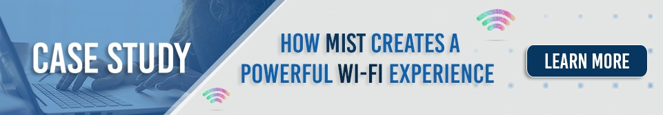 How Mist Creates A Powerful Wi-Fi Experience