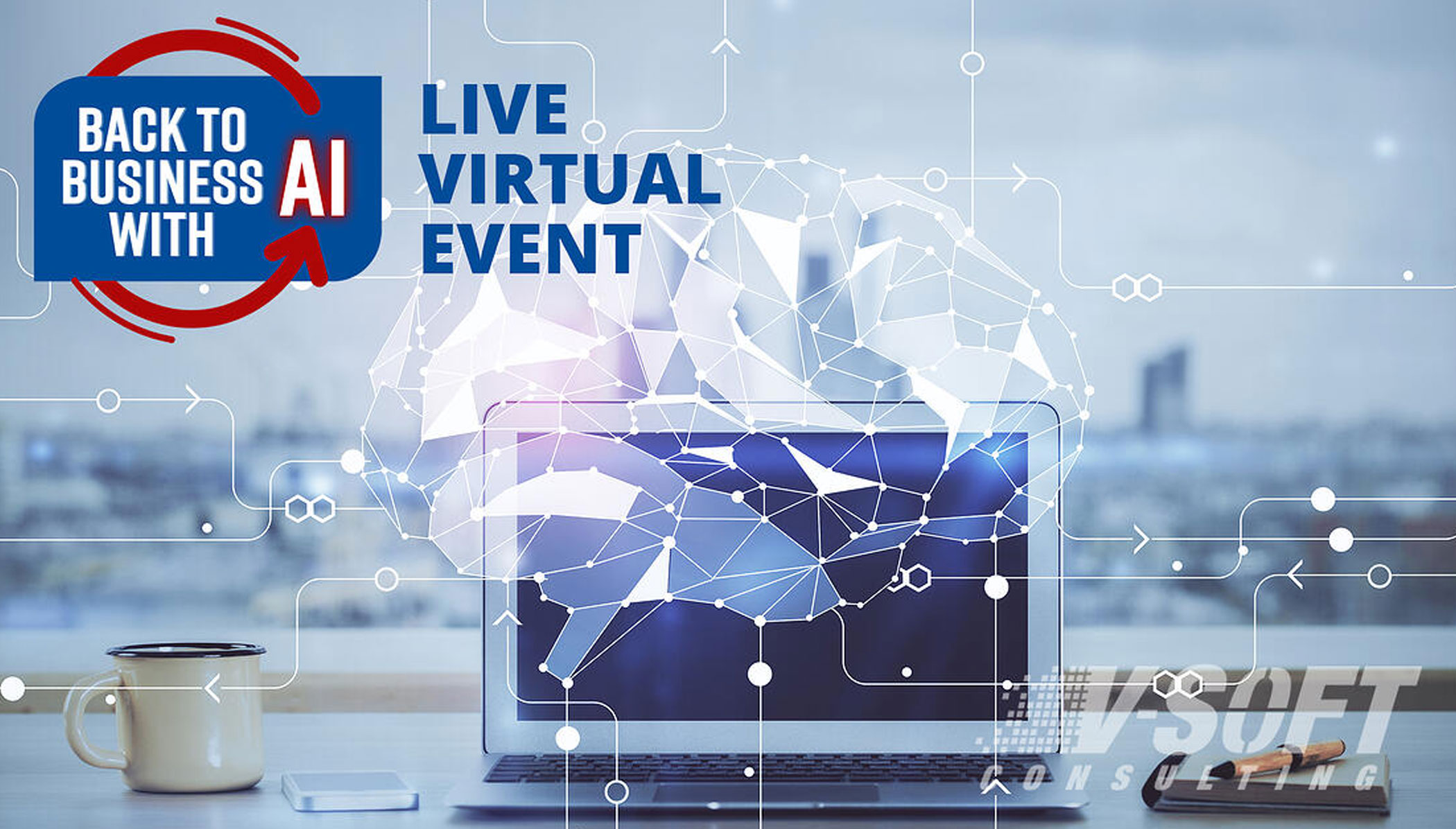 Back to Business with AI - a Live, Virtual Event!